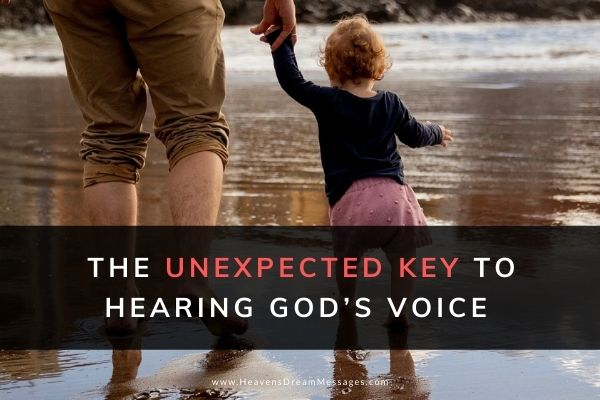 Picture of parent walking with toddler and text: The unexpected key to hearing God's voice