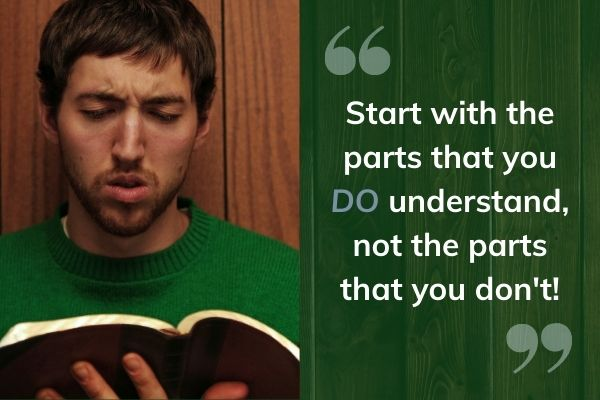 Picture of puzzled man reading bible. Text reads 'start with the parts that you DO understand.
