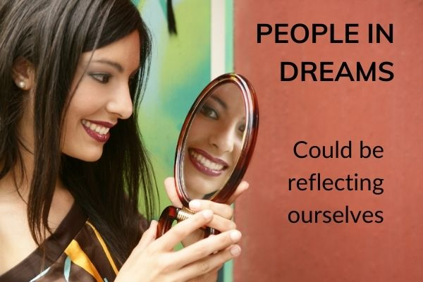 Picture of lady looking in mirror with text - people in dreams - could be reflecting ourselves