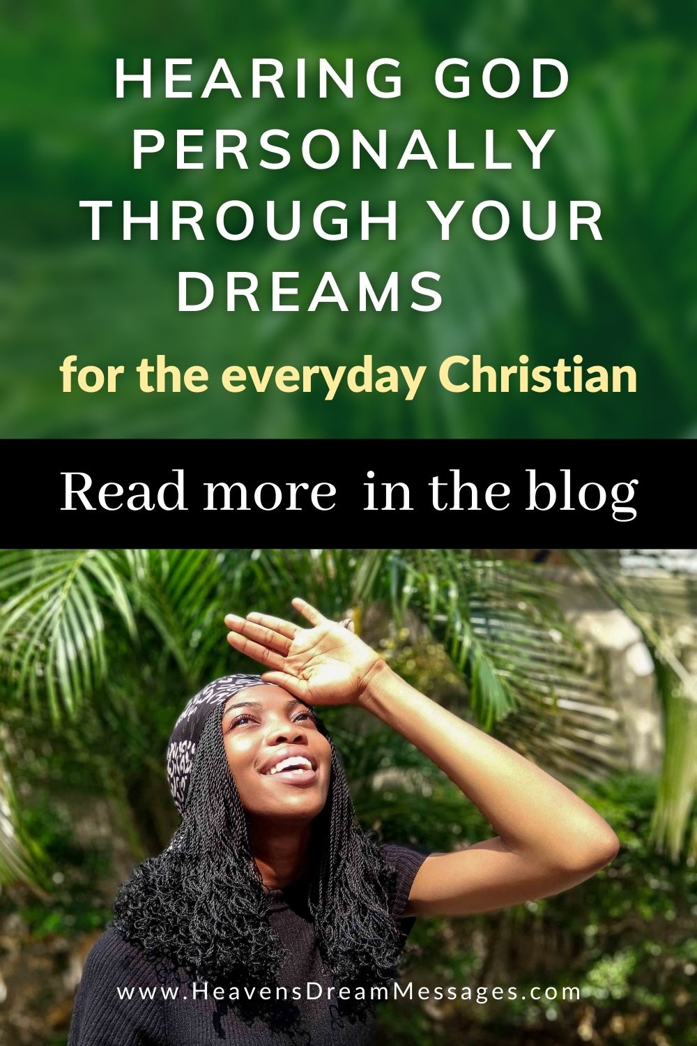 Picture of lady looking up with text - hearing God personally through your dreams - for the everyday Christian - read more in the blog