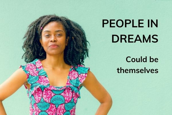 Picture of lady with text - people in dreams - could be themselves