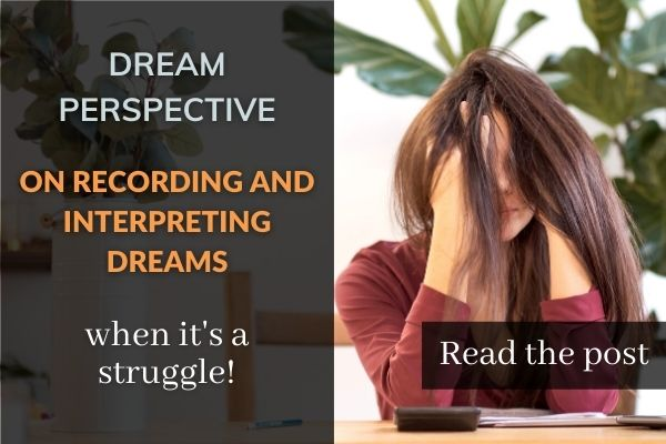 dream perspective: on recording and interpreting dreams when it's a struggle - read the post