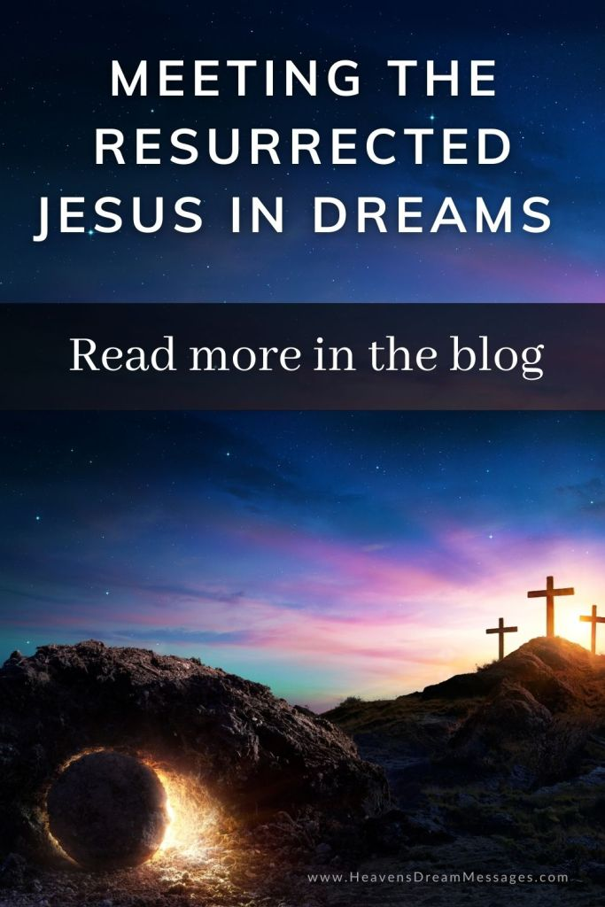 Picture of crosses and an empty tomb, with text: Meetin gthe resurrected Jesus in dreams_read the blog