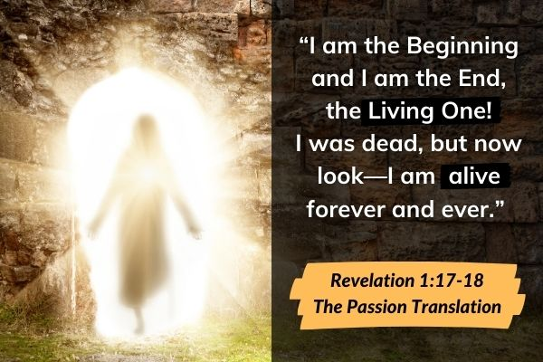 Picture of risen Jesus with bible quote: I am the Beginning and the End, the Living One! I was dead, but now look - I am alive forever and ever.