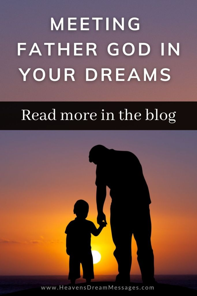 Outline of father and child with text: meeting father God in dreams - read the blog