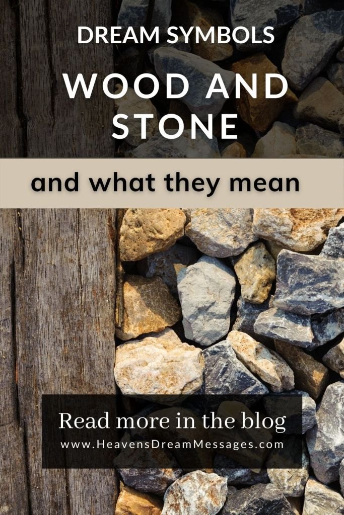 Picture of some wood and some stones with text: Dream symbols - wood and stone and what they mean = read more in the blog