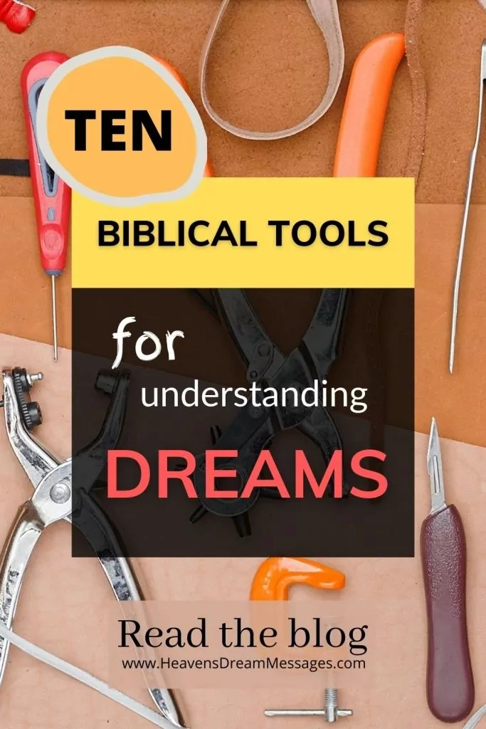 Picture of tools with text: 10 biblical tools for understanding dreams