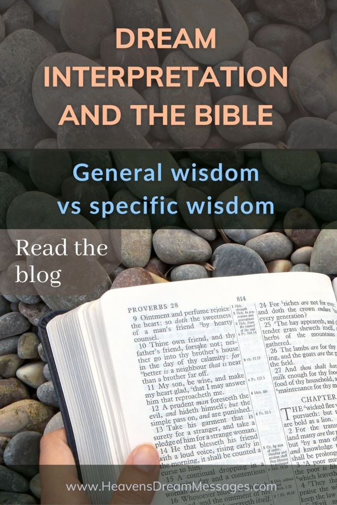 Picture of bible open at Proverbes with text: Dream interpretation and the bible - geberal wisdom v specific wisdom - read the blog