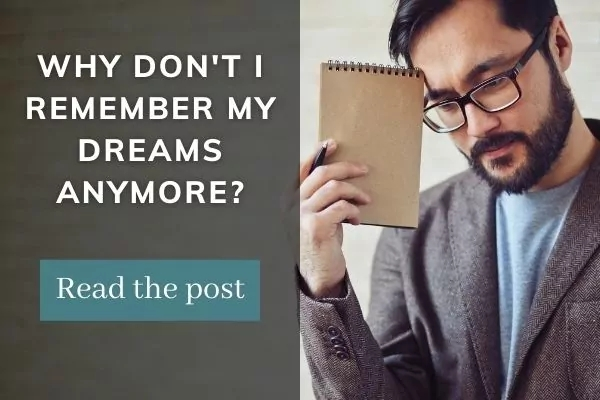 Picture of man holding notebook woth text: why can't I remmeber my dreams any more? Read the post